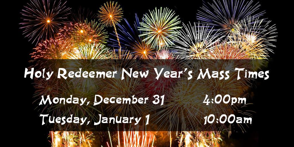 New Year's Mass Times - Dec. 31, 4pm; Jan. 1., 10am
